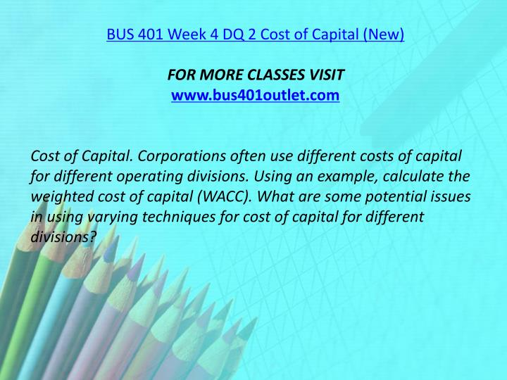 BUS 401 Week 4 DQ 2 Cost of Capital (New