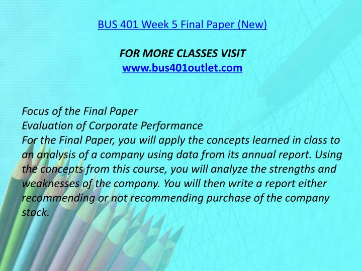 bus 401 week 5 final paper Homeworkdaddycom - the best homework resources, online homework help, professional online tutors.