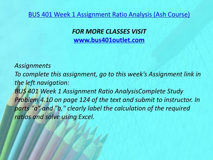 BUS 401 Week 1 Assignment Ratio Analysis (Ash Course