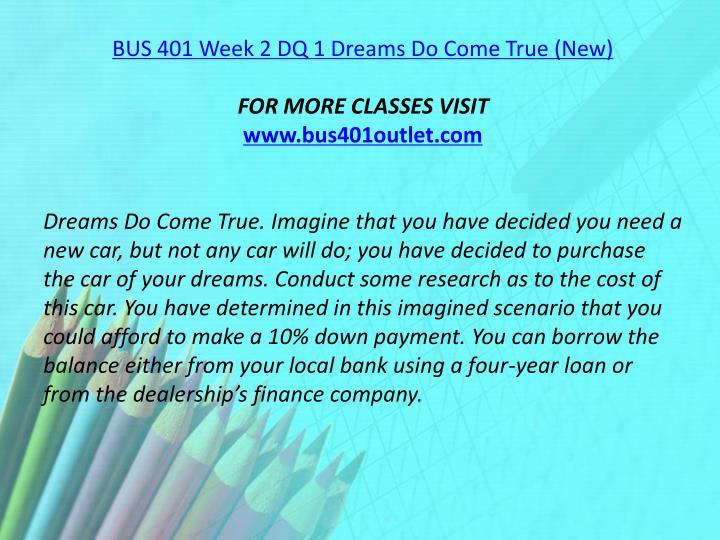 BUS 401 Week 2 DQ 1 Dreams Do Come True (New