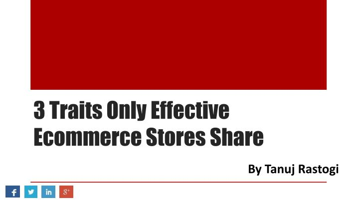 3 traits only effective ecommerce stores share