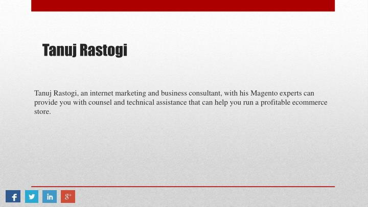 Tanuj Rastogi, an internet marketing and business consultant, with his