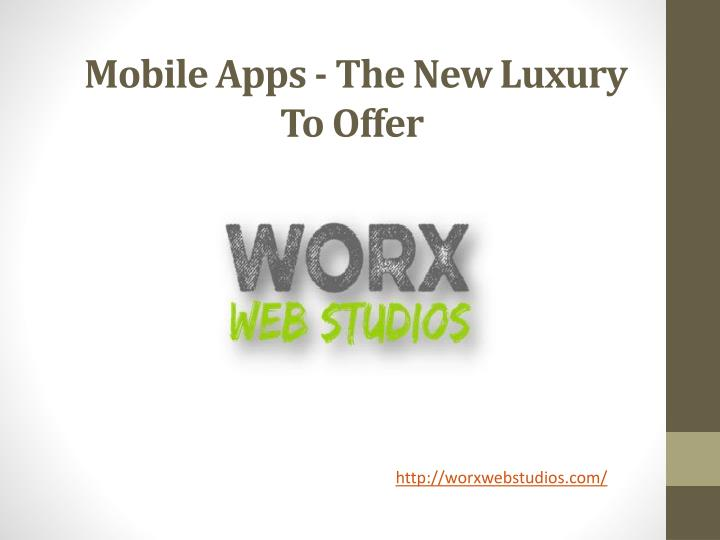 mobile apps the new luxury to offer n.