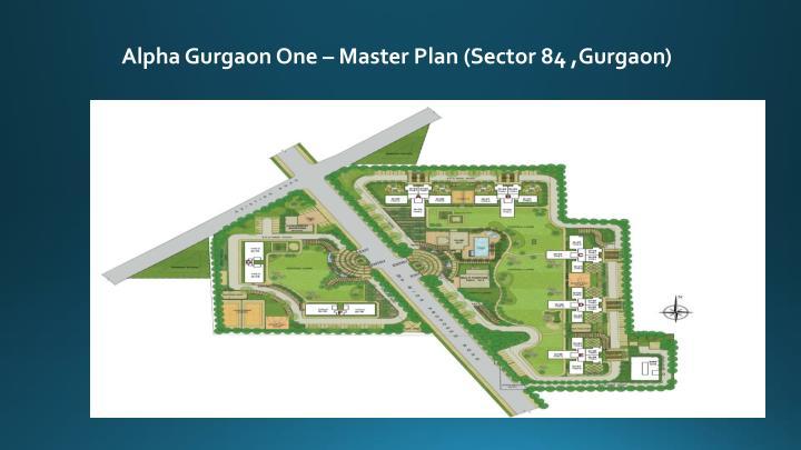 Alpha Gurgaon One – Master Plan (Sector 84 ,Gurgaon)