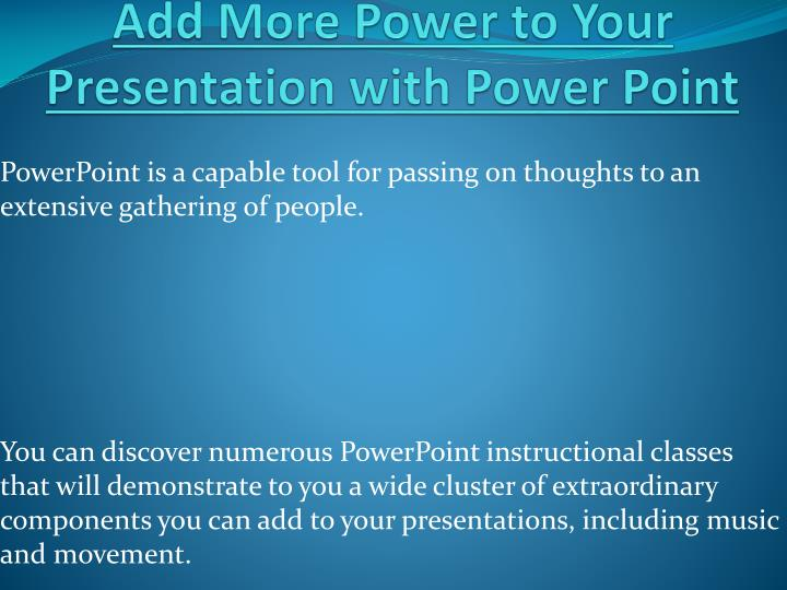 add more power to your presentation with power point n.