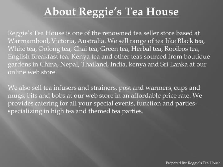 About Reggie's Tea House
