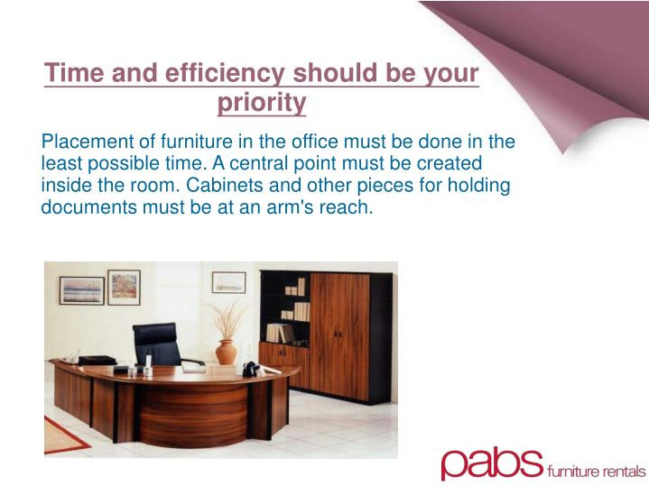 Time and efficiency should be your