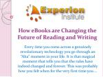 how ebooks are changing the future of reading and writing