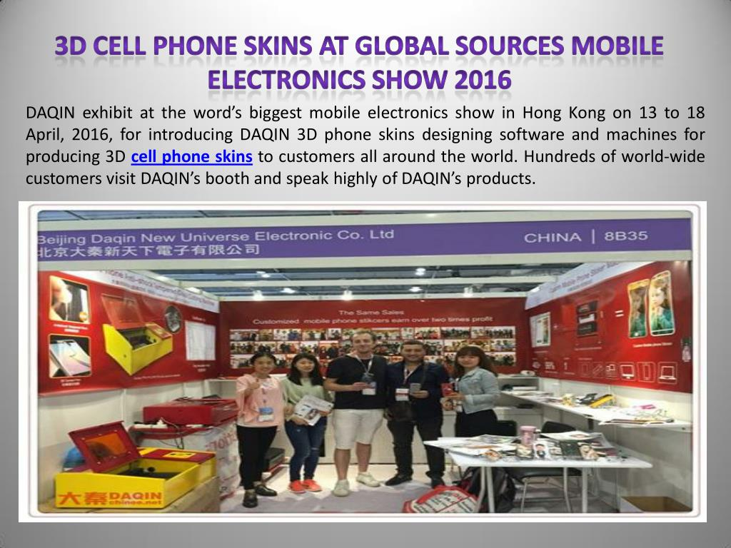 Ppt 3d Cell Phone Skins At Global Sources Mobile Electronics Show 2016 Powerpoint Presentation Id 7346878