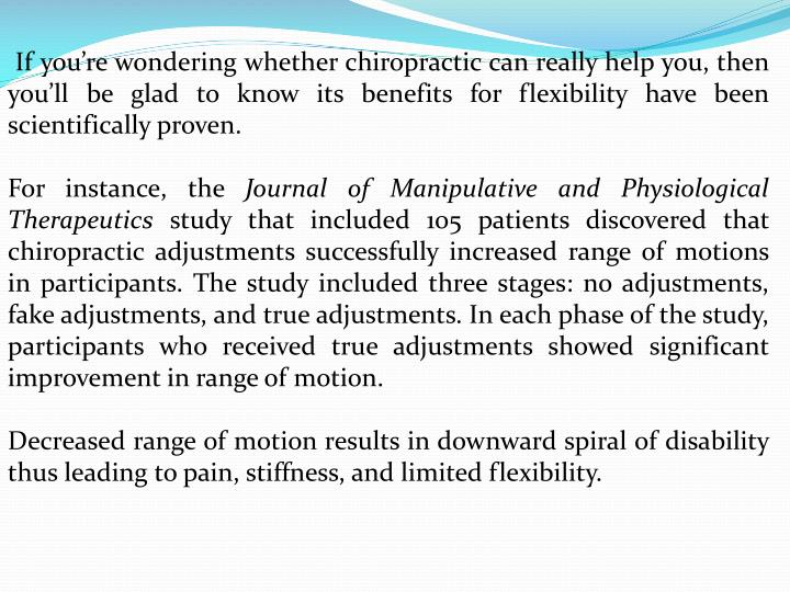 If you're wondering whether chiropractic can really help you, then you'll be glad to know its benefits for flexibility have been scientifically proven