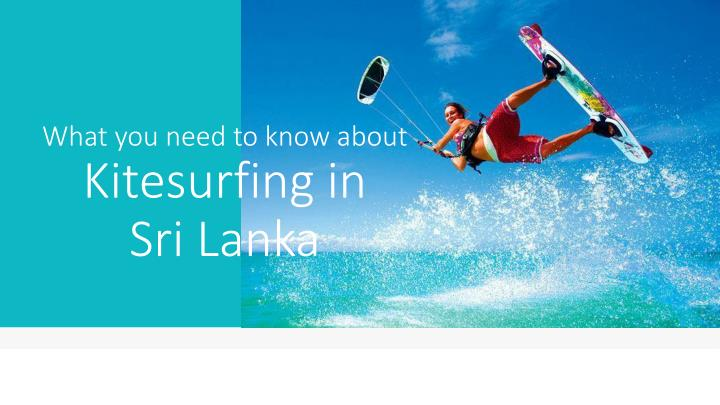 What you need to know about kitesurfing in sri lanka
