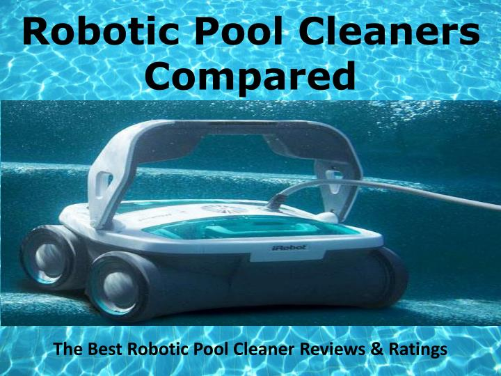 Robotic pool cleaners compared