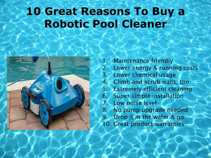 10 Great Reasons To Buy a Robotic Pool Cleaner