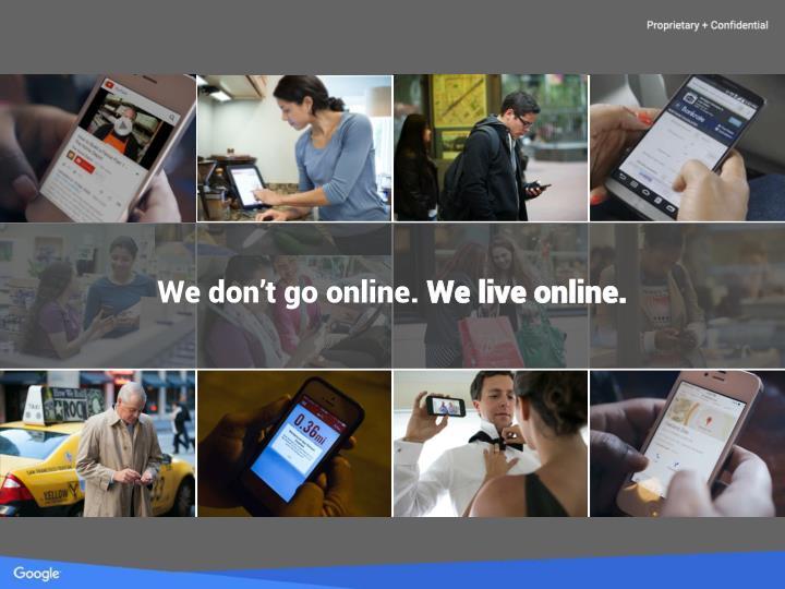 We don't go online.