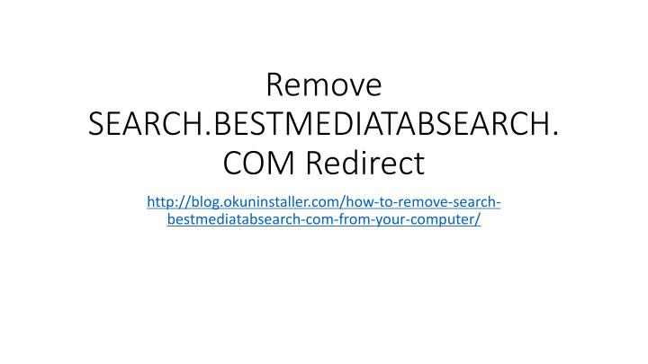 Remove search bestmediatabsearch com redirect