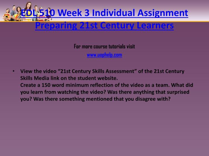 EDL 510 Week 3 Individual Assignment Preparing 21st Century