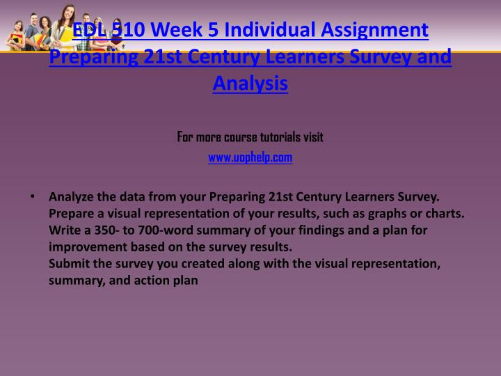 EDL 510 Week 5 Individual Assignment Preparing 21st Century Learners Survey and