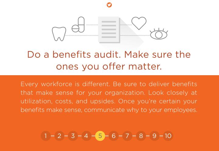 Do a benefits audit. Make sure the