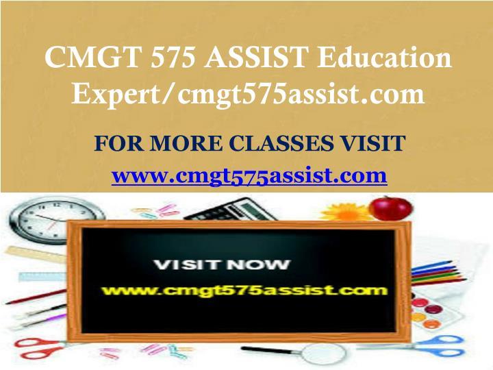 CMGT 575 ASSIST Education Expert/cmgt575assist.com