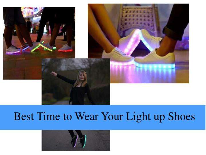 Best time to wear your light up shoes