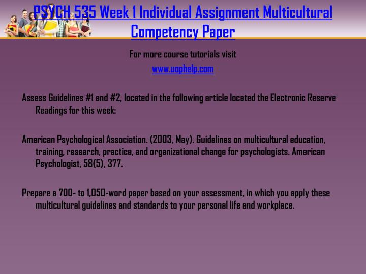 PSYCH 535 Week 1 Individual Assignment Multicultural Competency Paper