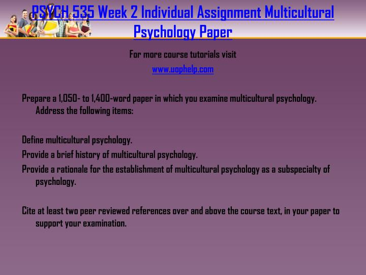 PSYCH 535 Week 2 Individual Assignment Multicultural Psychology Paper