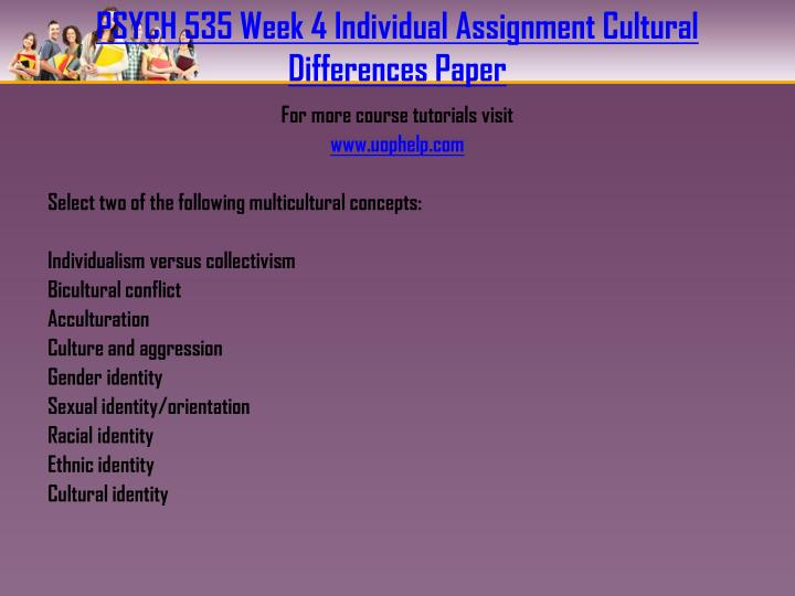 PSYCH 535 Week 4 Individual Assignment Cultural Differences Paper