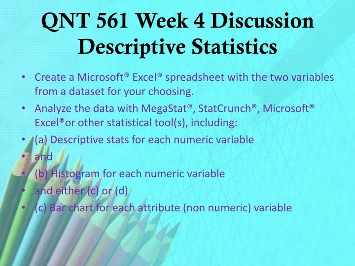 QNT 561 Week 4 Discussion Descriptive Statistics