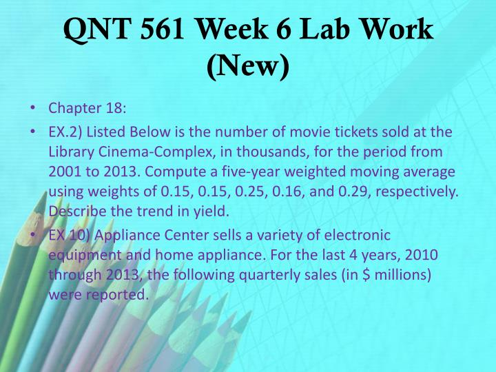 QNT 561 Week 6 Lab Work (New)
