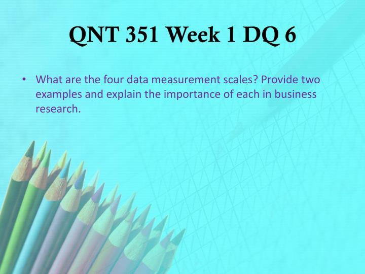 QNT 351 Week 1 DQ 6