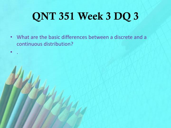 QNT 351 Week 3 DQ 3