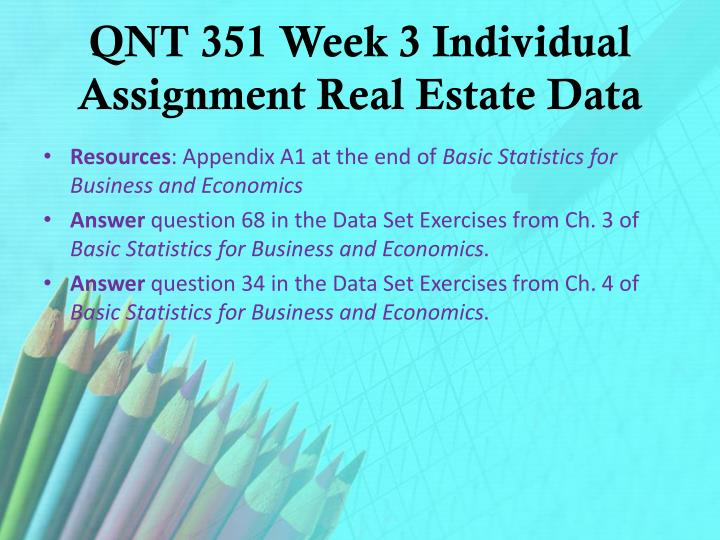 QNT 351 Week 3 Individual Assignment Real Estate Data