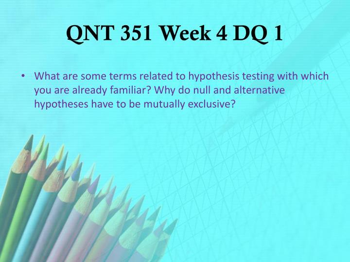 QNT 351 Week 4 DQ 1