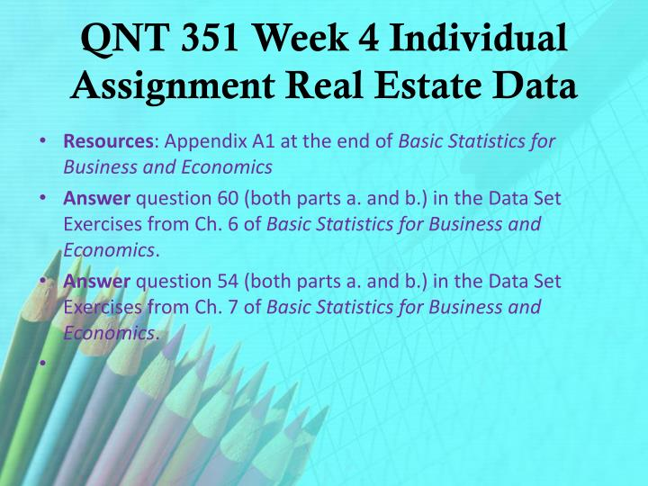 QNT 351 Week 4 Individual Assignment Real Estate Data