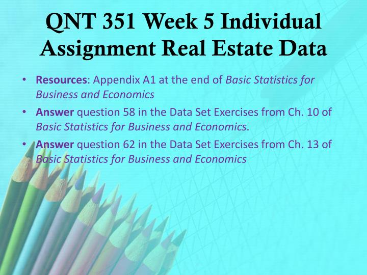 QNT 351 Week 5 Individual Assignment Real Estate Data