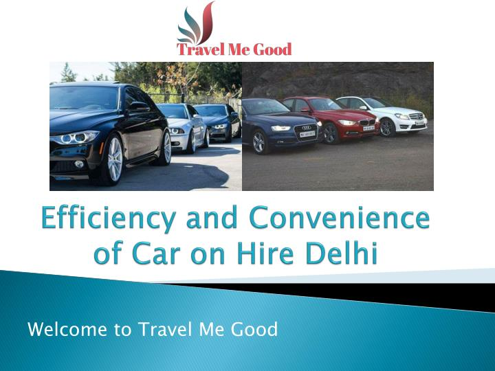 Efficiency and convenience of car on hire delhi