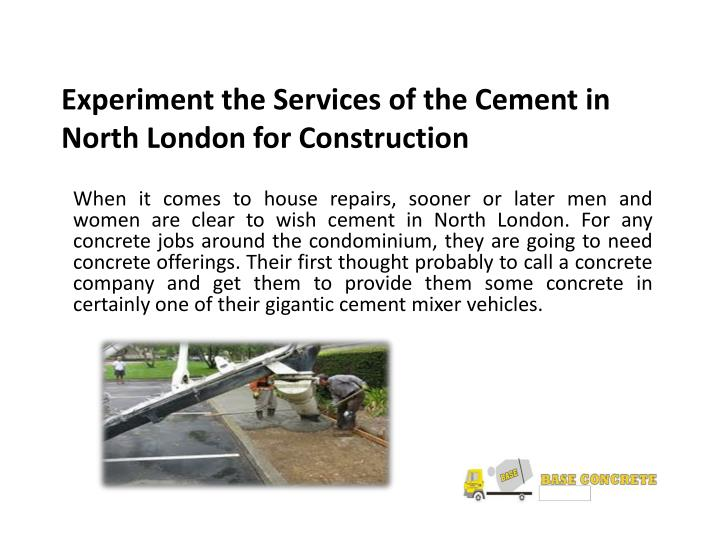 experiment the services of the cement in north london for construction n.