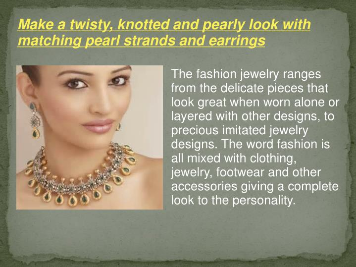 Make a twisty, knotted and pearly look with matching pearl strands and earrings