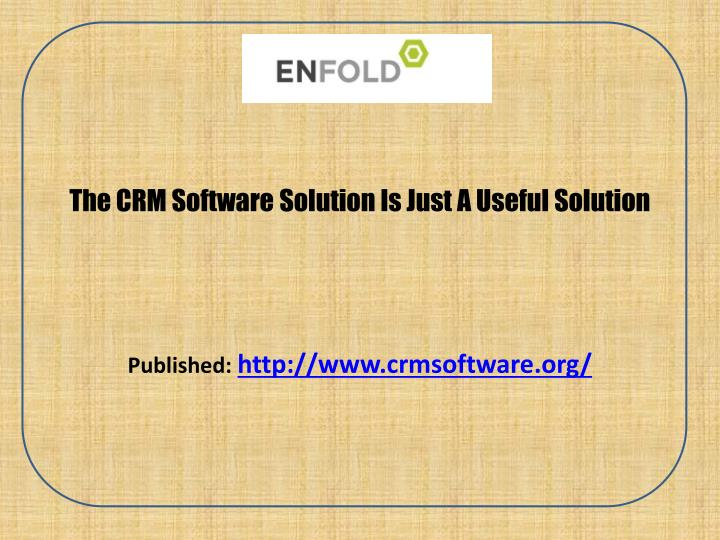 the crm software solution is just a useful solution n.