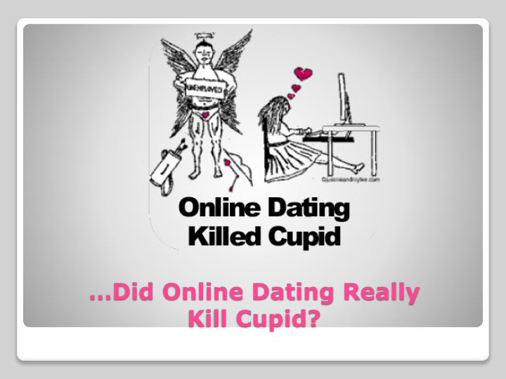 Did online dating really kill cupid