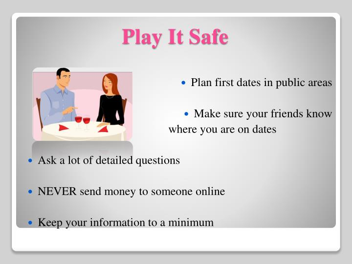 Plan first dates in public areas