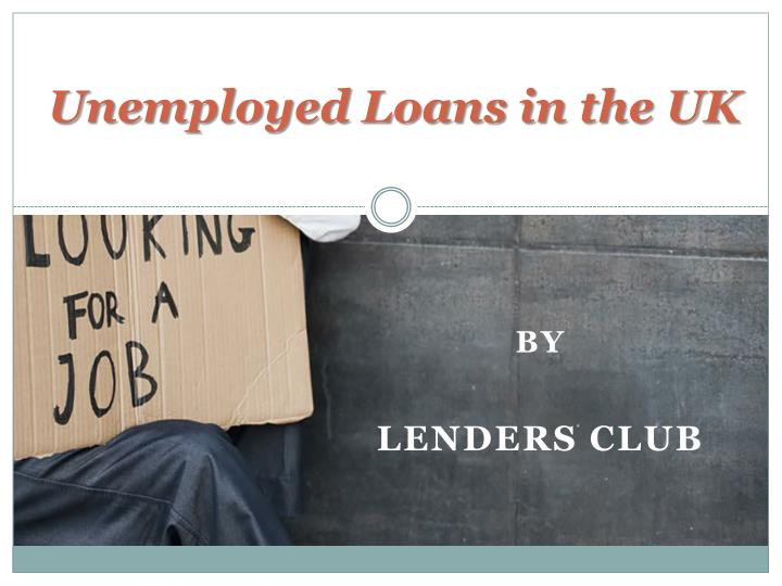 unemployed loans in the uk n.