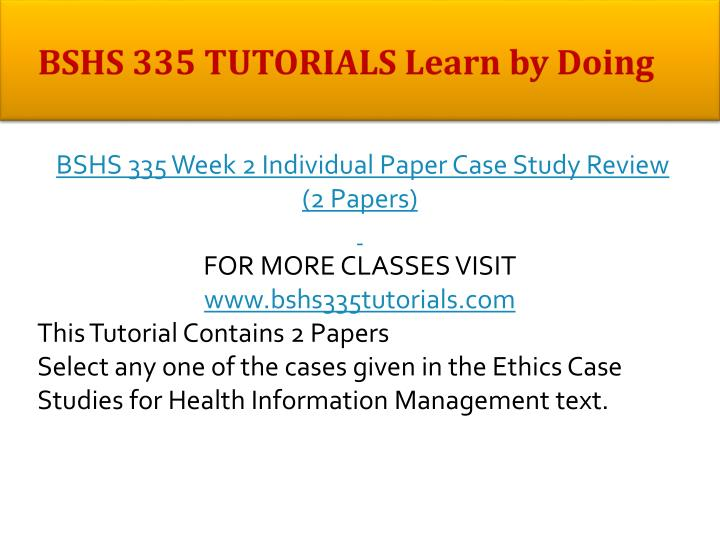 BSHS 335 TUTORIALS Learn by Doing