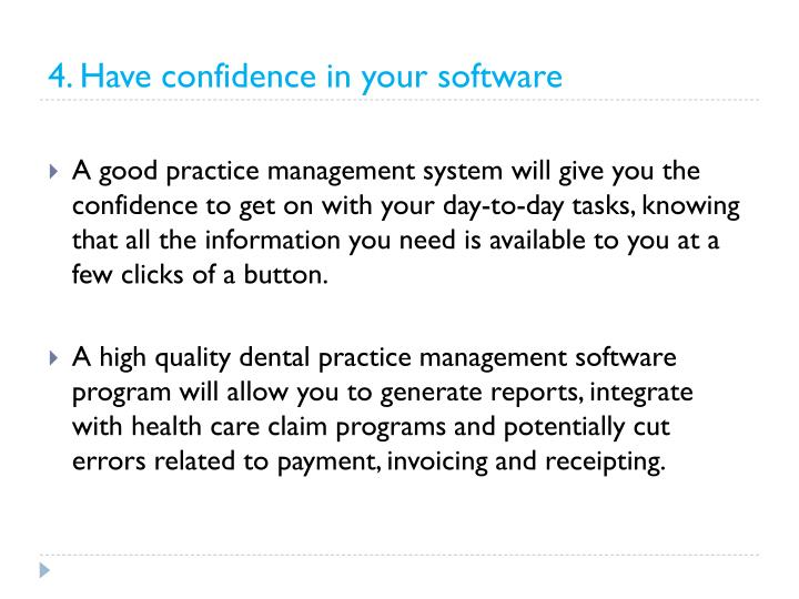 4. Have confidence in your software