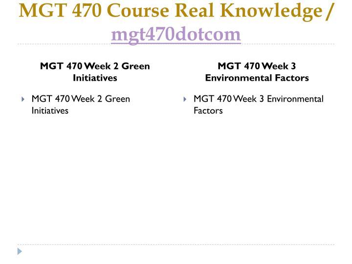 Mgt 470 course real knowledge mgt470dotcom2