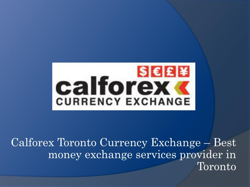Calforex Toronto Currency Exchange Best Money Services Provider In N