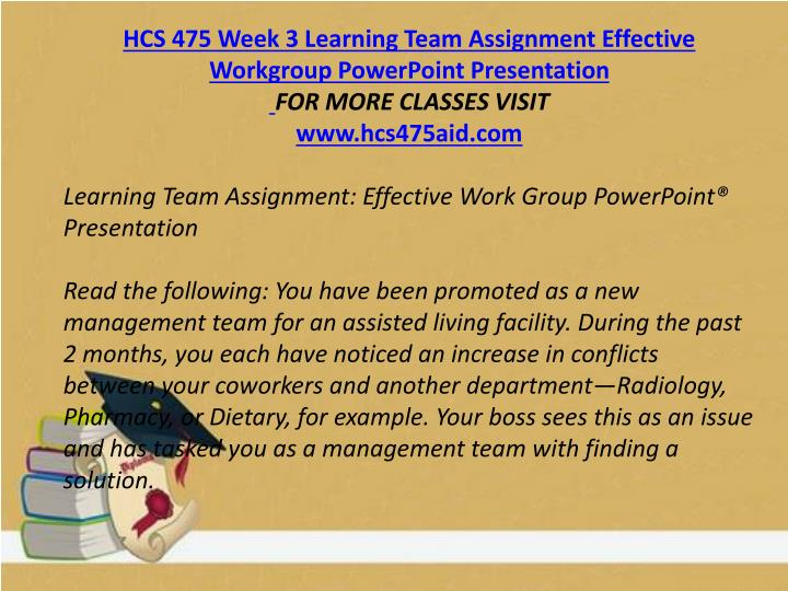 HCS 475 Week 3 Learning Team Assignment Effective Workgroup PowerPoint Presentation