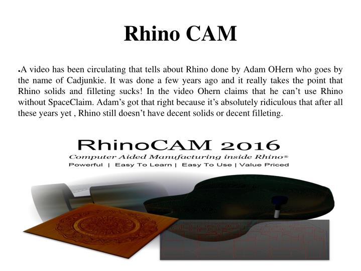 Rhino cam