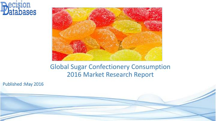 the global confectionery The chocolate confectionery product segment will account for the major share of the confectionery market throughout the forecast period the growing demand and consumption of chocolate confectionery will support the growth of the market in this industry segment.