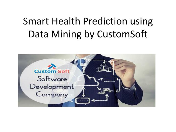smart health prediction using data m ining by customsoft n.
